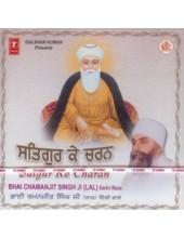 Satguru Ke Charan - Audio CDs By Bhai Chamanjit Singh Ji Lal