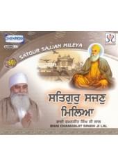Satguru Sajan Milia - Audio CDs By Bhai Chamanjit Singh Ji Lal