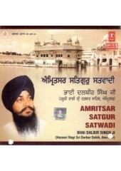 Amritsar Satgur Satwadi - Audio CDs By Bhai Dalbir Singh Ji