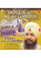 Satguru No Mil Aap Gavaya - Audio CDs By Bhai Dalbir Singh Ji