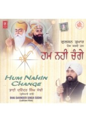 Hum Nahi Change - Audio CDs By Bhai Davinder Singh Ji Sodhi