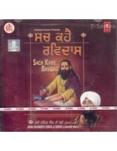 Sach Kahai Ravidas - Audio CDs By Bhai Davinder Singh Ji Sodhi