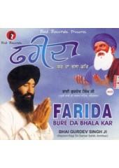 Farida Bhure Da Bhala Kar - Audio Cds By Bhai Gurdev Singh Ji