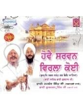 Hovai Sarvan Virla Koi - Audio CDs By Bhai Harbans Singh Ji Jagadhri Wale
