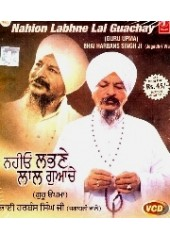 Nahion Labhne Lal Guachey - Video CDs By Bhai Harbans Singh Ji Jagadhri Wale