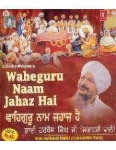 Waheguru Naam Jahaaz Hai - Audio CDs By Bhai Harbans Singh Ji Jagadhri Wale