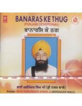 Banaras Ke Thug - Audio CD By Harjinder Singh Ji Srinagr Wale
