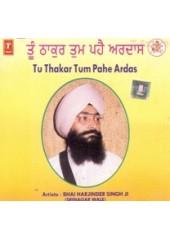 Tu Thakur Tum Paih Ardaas-  Audio CD By Harjinder Singh Ji Srinagar Wale