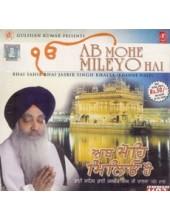 Ab Mohe Mileyo Hai - Audio CDs By Bhai Jasbir Singh Ji Khalsa