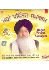 Maha Pavitar Samagam - Audio CDs By Bhai Jasbir Singh Ji Khalsa