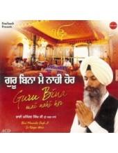 Guru Bina Mai Nahi Hor - Audio CDs By Bhai Maninder Singh Ji Sri Nagar wale