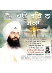 Hau Reh Na Saka - Audio CDs By Bhai Manpreet Singh Ji Kanpuri
