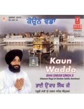 Kaun Wadda - Audio CDs By Bhai Onkar Singh Ji