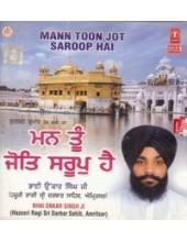 Man tu Jot Saroop Hai - Audio CDs By Bhai Onkar Singh Ji