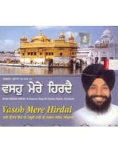 Vasoh Mere Hirdai - Audio CDs By Bhai Onkar Singh Ji
