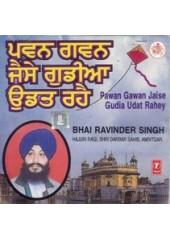Pavan Gavan Jaise Gudia Udat Rahai - Audio CDs By Bhai Ravinder Singh Ji