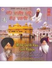 Mohe Gareeb Kau Leh Ralaye - Audio CDs By Bhai Tejinder Singh Ji