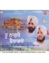 Tu Thakuro Bairago - Audio CDs By Bhai Satvinder Singh Ji , Bhai Harvinder Singh Ji