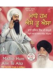 Madho Hum Aise Tu Aisa - Audio CDs By Bhai Surinder Singh Ji Jodhpuri