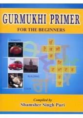 Gurmukhi Primer For The Beginnners - Book By Shamsher Singh Puri