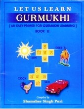 Let Us Learn Gurmukhi - An Early Primer for Gurmukhi Learning - Book 2 - Book Shamsher Singh Puri