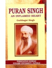 Puran Singh An Inflamed Heart - Book By Gurbhagat Singh