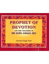 Prophet of Devotion - Life and Teachings of Guru Angad Dev - Book By Jaswant Singh Neki