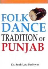 Folk Dance Tradition of Punjab - Book By Dr. Sneh Lata Badhwar