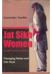 Jat Sikh Women - Changing Status and Life Style - Book By Amarinder Sandhu