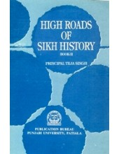 High Roads Of Sikh History Book-II - Book By Principal Teja Singh