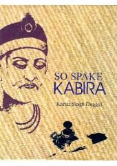 So Spake Kabira - Book By Kartar Singh Duggal