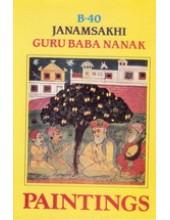 B - 40 Janamsakhi Guru Baba Nanak - Book By Surjit Hans