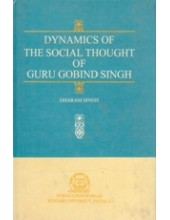 Dynamics of The Social Thought of Guru Gobind Singh - Book By Dharam Singh