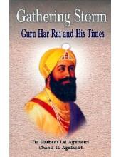 Gathering Storm -  Guru Har Rai Ji and His Times - Book By Chand R. Agnihotri, Dr. Harbans Lal Agnihotri