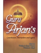 Guru Arjan's Contribution , Martyrdom and Legacy  - Book By Prithipal Singh Kapur