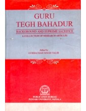 Guru Tegh Bahadur - Background and Supreme Sacrifice - Book By Gurbachan Singh Talib