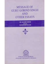 Message of Guru Gobind Singh and Other Essays - Book By Dr. Balbir Kaur