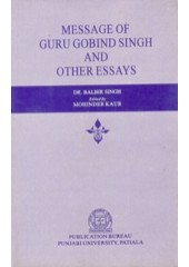 Message of Guru Gobind Singh and Other Essays - Book By Dr. Balbir Kaur