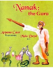 Nanak : The Guru - Book By Arpana Kaur, Mala Dayal