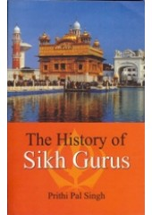 The History of Sikh Gurus - Book By Prithipal Singh Kapur