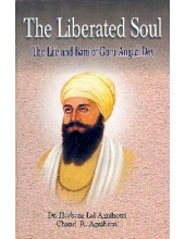 The Liberated Soul  - The life and Bani of Guru Angad Dev - Book By Chand R. Agnihotri, Dr. Harbans Lal Agnihotri