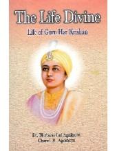 The Life Divine - Life of Guru Harkishan Ji - Book By Chand R. Agnihotri, Dr. Harbans Lal Agnihotri