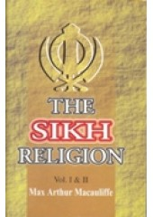The Sikh Religion - Its Gurus, Sacred Writings and Authors (Set of 6 Volumes) - Book By Mac Arthur Macauliffe - Edition June 2021