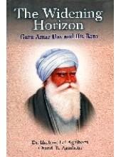 The Widening Horizon - Guru Amar Das Ji and his Bani - Book By Chand R. Agnihotri, Dr. Harbans Lal Agnihotri
