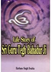 Life Story of Sri Guru Tegh Bahadur Ji - Book By Harbans Singh Doabia