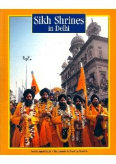 Sikh Shrines in Delhi - Book By Amrik Singh