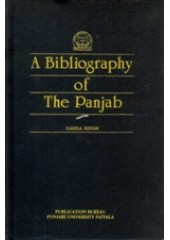 A Bibliography of The Punjab - Book By Ganda Singh