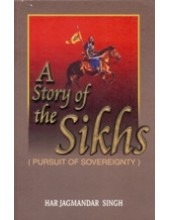 A Story Of The Sikhs (Pursuit Of Sovereignty) - Book By Har Jagmandar Singh