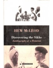 Discovering The Sikhs - Autobiography Of A Historian - Book By W H McLeod