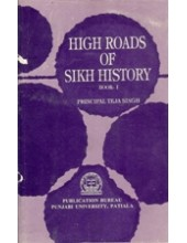 High Roads Of Sikh History - Vol 1 - Book By Principal Teja Singh